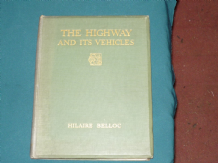 Highway and Its Vehicles : The (Belloc 1926) no jacket